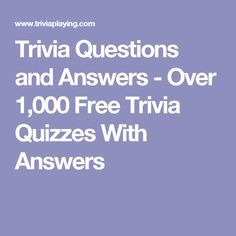 Free fun trivia questions with answers. Over free quizzes. Trivia Questions For Adults, Family Trivia Questions, Trivia For Seniors, Jeopardy Questions, Trivia Questions And Answers, Quizzes And Answers, Free Quizzes, Science Trivia, Trivia Games