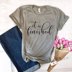 It Is Finished Christian Easter Shirt Easter Shirts for Women Faith Tees Easter Tee Gifts for girls unisex fashion grunge tshirt Christian Clothing, Christian Shirts, Christian Quotes, Christian Apparel, Christian Women, Vinyl Shirts, Tee Shirts, Custom Shirts, Momma Shirts