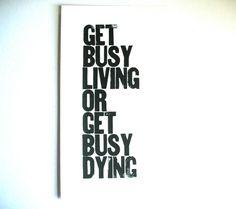 My favorite quote from Shawshank Redemption.