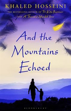 And the Mountains Echoed   -  From the no. 1 bestselling author of The Kite Runner and A Thousand Splendid Suns, the book that readers everywhere have been waiting for: his first novel in six years.