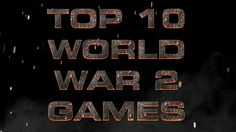 TOP 10 BEST WORLD WAR 2 GAMES