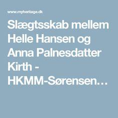 Slægtsskab mellem Helle Hansen og Anna Palnesdatter Kirth - HKMM-Sørensen…