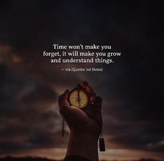 Life Quotes : QUOTATION - Image : Quotes about Love - Description Time won't make you forget it will make you grow and understand things. via Sharing is Caring - Hey can you Share this Quote Quotes And Notes, New Quotes, Wisdom Quotes, True Quotes, Great Quotes, Words Quotes, Inspirational Quotes, Sayings, Quotes Kids