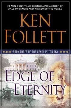 Edge of Eternity (The Century Trilogy - Ken Follet Can't wait for book three. Great Books, New Books, Books To Read, Fall Books, Reading Books, All I Want For Christmas, Ken Follett, Historical Fiction, Book Covers