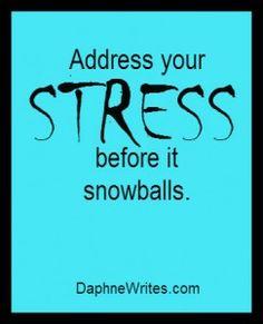 Address your stress before it snowballs.   Daphne Tarango   DaphneWrites.com