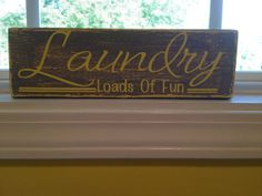 Laundry Room Decor Laundry Loads of Fun by VinylDezignz on Etsy, $15.95 White lettering if possible