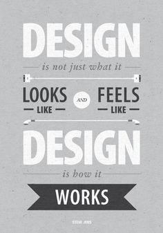Design is not just what it looks like and feels like. Design is how it works - Steve Jobs - #quote