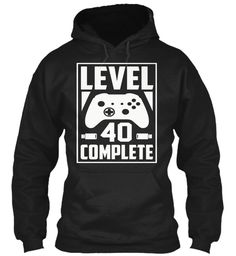 Level 40 Complete 40th Birthday Gift Shirt Black T-Shirt Front