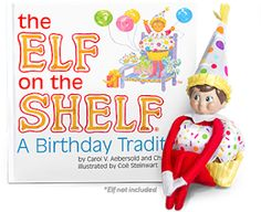 People I Want to Punch in the Throat: Elf on the Shelf Birthday Elf - Stop it. #PIWTPITT