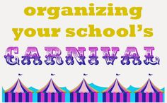Organizing a school carnival is a feat of organization and passion for kids having a good time.  Combine the two, and you'll achieve magic. :)