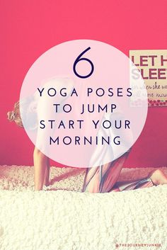 6 Yoga Poses to Jump Start Your Morning - Pin now, read later!
