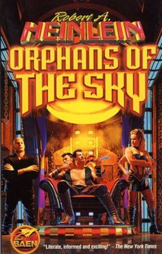 Orphans of the Sky  Authors: Robert A. Heinlein Year: 2001-12-00 Publisher: Baen  Cover: Patrick Turner