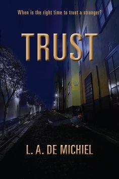Thriller Book Spotlight: Trust by L. A. De Michiel