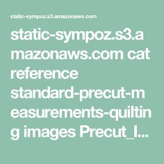 static-sympoz.s3.amazonaws.com cat reference standard-precut-measurements-quilting images Precut_Infographic_large.jpg?_ct=fhuskj-huvuhudsu&_ctp=download