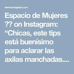 """Espacio de Mujeres 👸🏻 on Instagram: """"Chicas, este tips está buenísimo para aclarar las axilas manchadas.  Usa dos veces a la semana esta formula despigmentante. Recuerda solo…"""""""