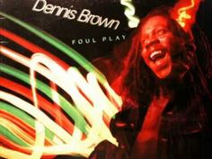 Dennis Brown - Foul Play