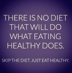 There is no diet that will do what healthy eating does. And I define healthy eating as eating plant based whole foods.