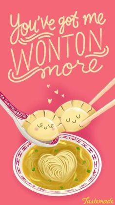 you've got me wonton more