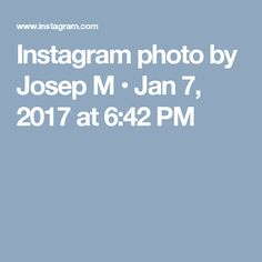 Instagram photo by Josep M • Jan 7, 2017 at 6:42 PM