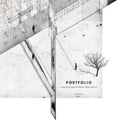 Architecture Portfolio 2014  The Architectural Portfolio of Mathias Skafte Andersen, B.Arch MAA (Aarhus School of Architecture and the Bezalel Academy of Arts and Design, Jerusalem)