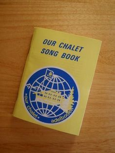 Our Chalet Song Book - 127 songs with music -ideal for guides, groups and choirs