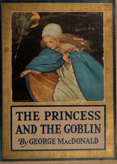 The Princess and the Goblin by George MacDonald; published by David McKay Company, 1920 I have this one, too! Alice talks about George MacDonald. Vintage Book Covers, Vintage Children's Books, Antique Books, Good Books, My Books, Reading Books, Procter And Gamble, George Macdonald, Beautiful Book Covers