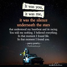 It was you,it was me,it was the silence underneath the stars that understood my heartbeat and its racing. Bullshit Quotes, Sad Quotes, Love Quotes, Qoutes, Midnight Thoughts, Late Night Thoughts, Good Goodbye, Adorable Quotes, Love Matters