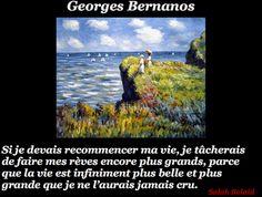 La Pensée Du Jour: Si je devais recommencer ma vie,   ( Georges Berna...