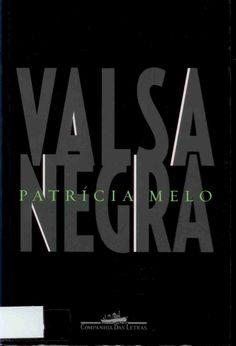 """Melo, Patrícia : """"Valsa negra"""". São Paulo : Companhia Das Letras, 2003. http://kmelot.biblioteca.udc.es/record=b1374067~S10*gag"""