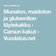 Munaton, maidoton ja gluteeniton täytekakku - Carsun kakut - Vuodatus.net