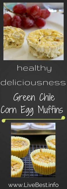 Green Chile Egg Muffins   High protein, low sugar Green Chile Egg Muffins are dietitian-approved! Eggs, cottage cheese, corn and more, these are flavorful and savory! Real food deliciously. www.LiveBest.info
