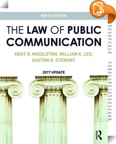 The Law of Public Communication    ::  <P><EM>The Law of Public Communication </EM>provides an overview of media law that includes the most current legal developments today. It explains the laws affecting the daily work of writers, broadcasters, advertisers, cable operators, Internet service providers, public relations practitioners, photographers, bloggers, and other public communicators. Authors Kent R. Middleton, William E. Lee, and Daxton R. Stewart take students through the basic ...