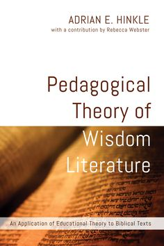 Pedagogical Theory of Wisdom Literature (An Application of Educational Theory to Biblical Texts; BY Adrian E. Hinkle; Imprint: Wipf and Stock). How do you imagine the unimaginable or touch the untouchable? Through the characteristic use of teaching methods identified in Wisdom Literature, Adrian Hinkle discusses how religious training is described within the Hebrew Bible. Through her vivid discussion of the biblical texts, readers gain insight into teaching methodologies that stimulate…