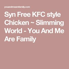 This is by the far the most popular tweak of a recipe I've done! Slimming World Shopping List, Slimming World Dinners, Slimming World Chicken Recipes, Slimming World Recipes Syn Free, My Slimming World, Syn Free Desserts, Kfc Style Chicken, Low Fat Cake, Syn Free Food