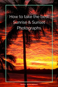 Easy Tips for Sunrise and Sunset Photography – Ivette Duprey Easy Tips for Sunrise and Sunset Photography Easy photography tips and hacks to help you create amazing sunrise and sunset photographs