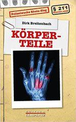 Rezension:Körperteile - Dirk Breitenbach - Thriller, Krimi, Psychothriller