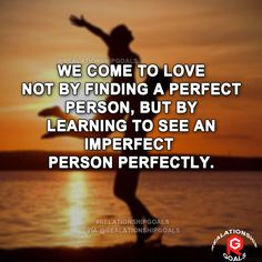 We come to love not bu finding a perfect person, but by learning to see an imperfect person perfectly. #relation #relationshipgoals #relationship #lovequotes #love #heart #lovely #relationshipquotes