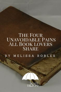 Book lovers, we feel your pain. Melissa Robles covers four bookish pains we all share.