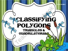 Polygons, Polygons, Classification of Polygons (Triangles and Quadrilaterals) from TheBallJar on TeachersNotebook.com (31 pages)  - Polygons, Polygons (Triangles & Quadrilaterals)—word wall cards, foldables, and I Have...Who Has? activity cards.