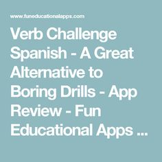 Verb Challenge Spanish - A Great Alternative to Boring Drills - App Review - Fun Educational Apps for Kids