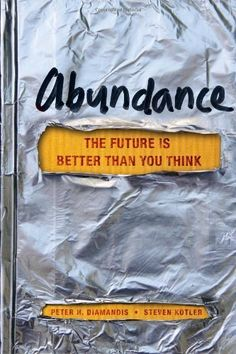 Abundance: The Future Is Better Than You Think http://amzn.to/z7blEn