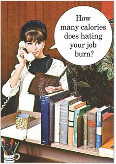 Hating Job Calories Card - Cashier Humor - Cashier Humor meme - - Diet Exercise Working Out Work Out Dieting Jokes Hating Job Calories Funny Image Birthday Greeting Card Nobleworks The post Hating Job Calories Card appeared first on Gag Dad. Work Memes, Work Quotes, Work Funnies, Retro Humor, Vintage Humor, Vintage Comics, Funny Images, Funny Pictures, Diet Jokes