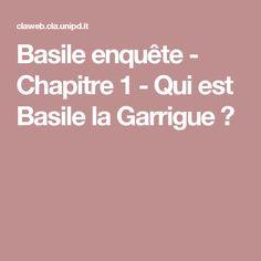 Basile enquête - Chapitre 1 - Qui est Basile la Garrigue ?