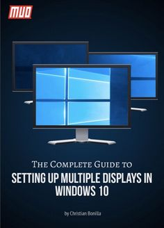 The Complete Guide to Setting Up Multiple Displays in Windows 10 Build Your Own Computer, Computer Set, Best Computer, Computer Tips, Computer Projects, Computer Coding, Best Laptop Brands, Windows 10 Hacks, Computer Shortcut Keys