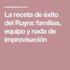 La receta de éxito del Ruyra: familias, equipo y nada de improvisación