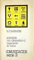 Soportes: una alternativa al alojamiento de masas Nicholas John Habraken Alberto Corazón Ediciones, 1975