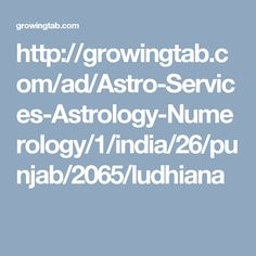 Find Best Astrologer in LUDHIANA, Numerologist in LUDHIANA, LUDHIANA Palm Reader, Best Pandit Ji in LUDHIANA, Get Vasikaran Specialist in LUDHIANA, Famous Astrologer in LUDHIANA, Vasikaran Specialist Baba in LUDHIANA on growingtab.com, Post Free Classified Ads for Astrology and Numerology, Find Best Palm Reader in LUDHIANA, Top Vasikaran Specialist Maharaj in LUDHIANA. http://growingtab.com/ad/Astro-Services-Astrology-Numerology/1/india/26/punjab/2065/ludhiana