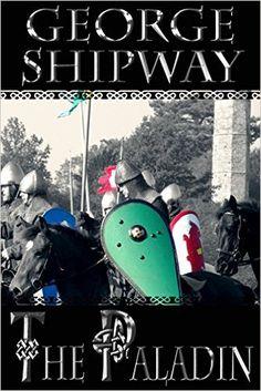 Amazon.com: The Paladin (Walter Tirel Book 1) eBook: George Shipway, Brent Meske, Christopher Posner, Rebecca Posner: Kindle Store