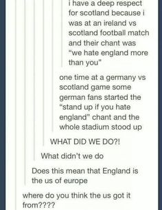 I'm Irish and England really is the US of Europe