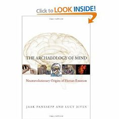 Amazon.com: The Archaeology of Mind: Neuroevolutionary Origins of Human Emotions (Norton Series on Interpersonal Neurobiology) (978039370531...